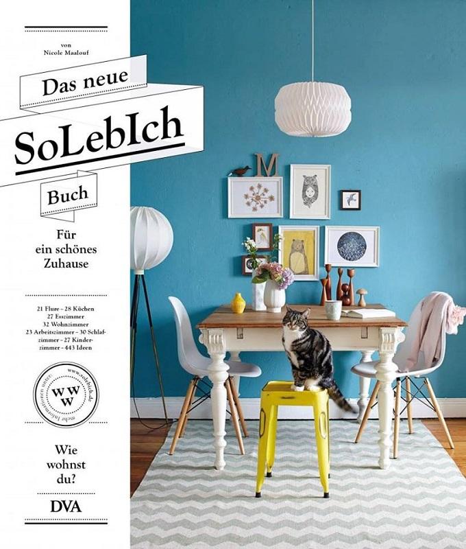 Das neue SoLebIch Wohnbuch   Trendsetter: das neue SoLebIch Wohnbuch Das neue SoLebIch Wohnbuch cover wohnenmitklassikern1