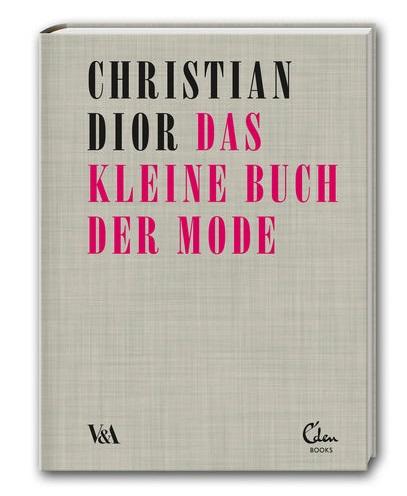Das kleine Buch der Mode von Christian Dior  Das kleine Buch der Mode von Christian Dior Das kleine Buch der Mode von Christian Dior wohnenmitklassikern6