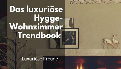 luxuriöse hygge-wohnzimmer Das luxuriöse Hygge-Wohnzimmer Trendbook capa 3
